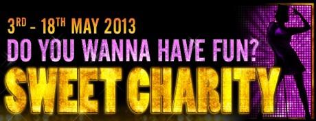 Sweet Charity – May 2013
