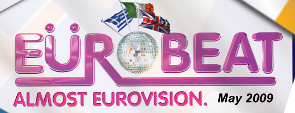 Eurobeat – Almost Eurovision! – May 2009