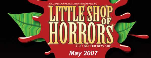 Little Shop of Horrors – May 2007