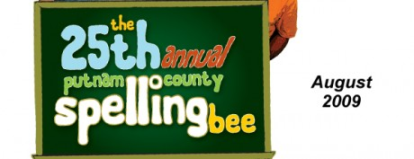 The 25th Annual Putnam County Spelling Bee – August 2009