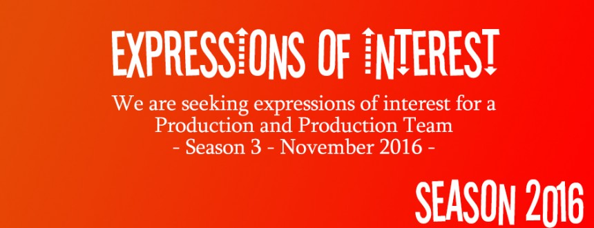 EXPRESSIONS OF INTEREST FOR PRODUCTION AND PROD TEAM SEASON 3 – November 2016