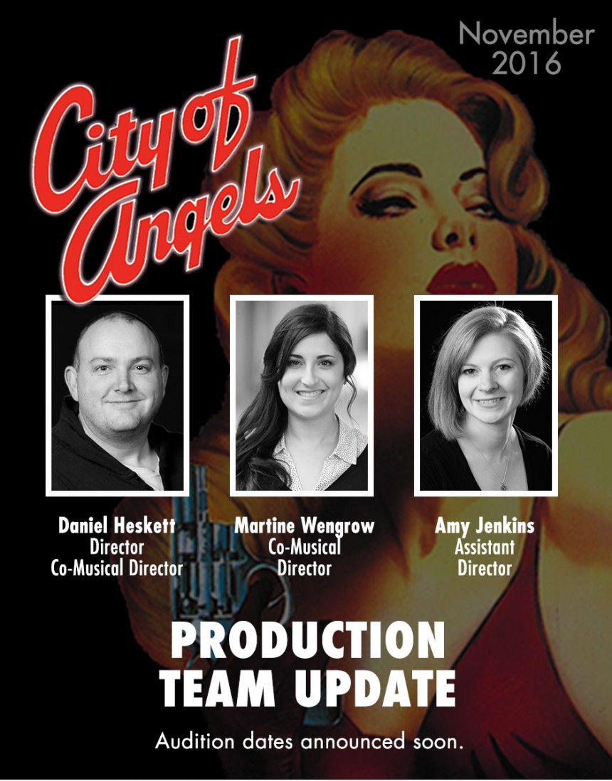 Production Team Update – City of Angels – November 2016