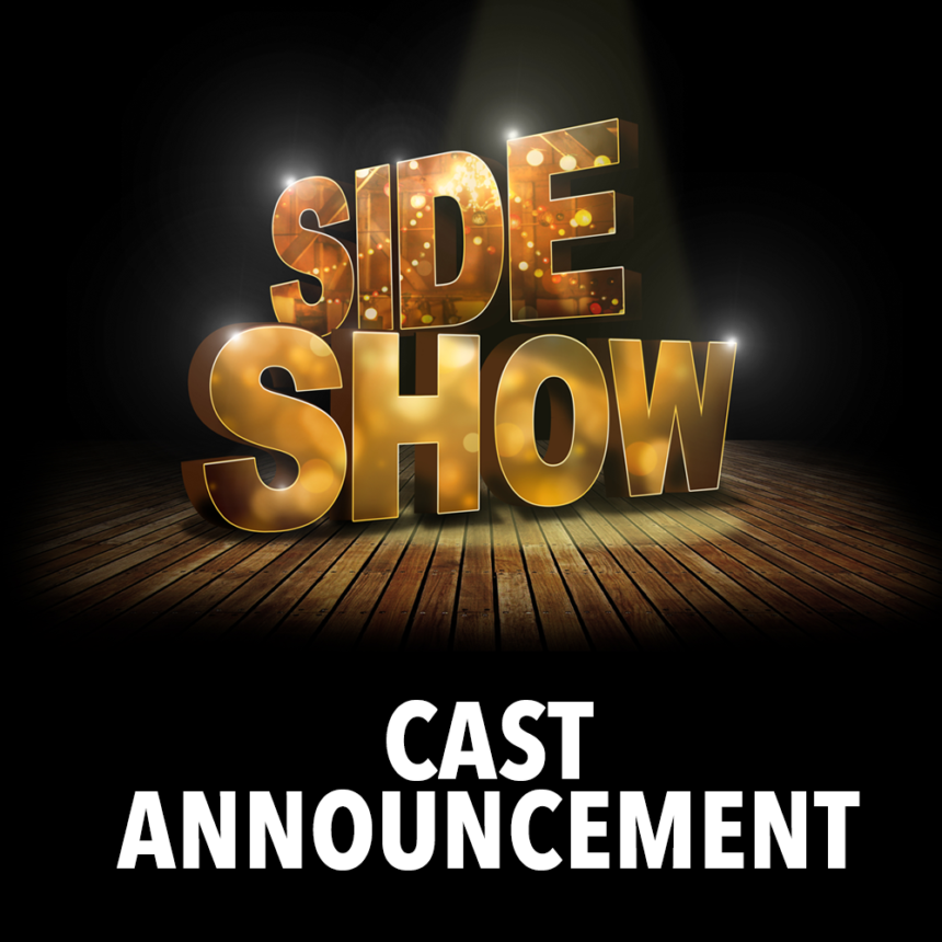 SIDE SHOW – Cast Announcement